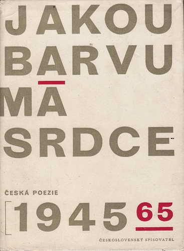 Jakou barvu má srdce / Česká poezie 1945-65