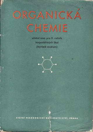 Organická chemie, učební text pro II.ročník hospodářských škol, 1958