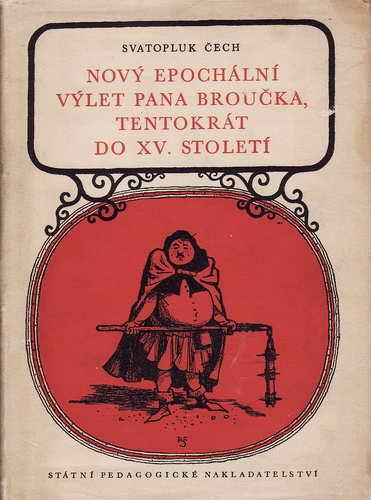Nový epochální výlet pana Broučka, tentokrát do XV. století / Svat. Čech, 1958
