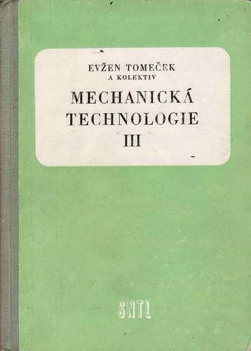 Mechanická technologie III / Evžen Tomeček, 1959
