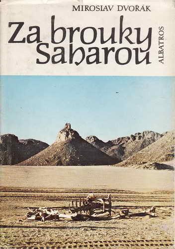 Za brouky Saharou / Miroslav Dvořák, 1981