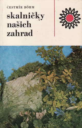 Skalničky našich zahrad / Čestmír Bohm, 1980