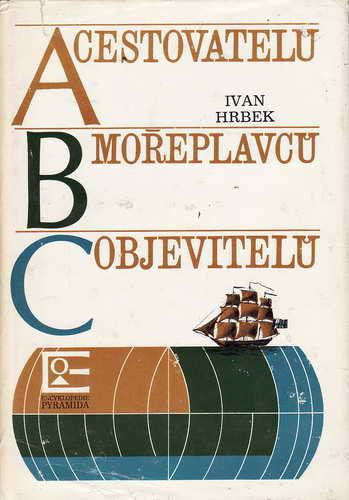 ABC cestovatelů, mořeplavců, objevitelů / Ivan Hrbek, 1979