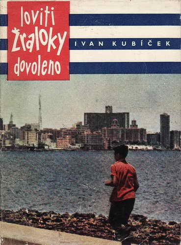Loviti žraloky dovoleno / Ivan Kubíček, 1964