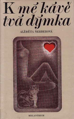K mé kávě tvá dýmka / Alžběta Šerberová, 1976