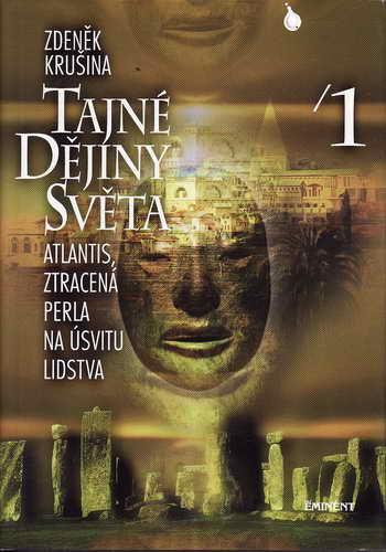 Tajné dějiny Světa 1., Atlantis... / Zdeněk Krušina, 2000
