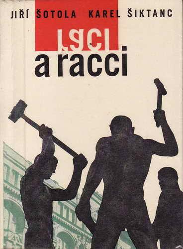 Raci a racci / Jiří Šotola, Karel Šiktanc, 1962