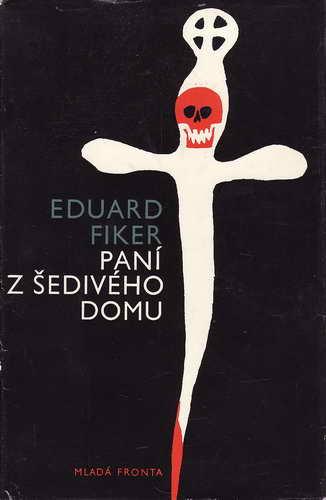 Paní z šedivého domu / Eduard Fiker, 1968