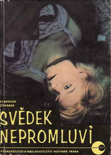 Svědek nepromluví / Vladislav Štěpánek, 1969