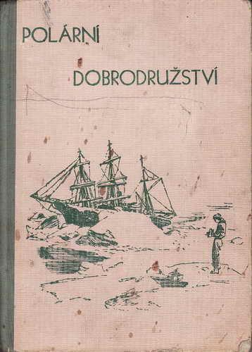 Polární dobrodružství / Estrid Ottová, 1946, il. Zdeněk Burian