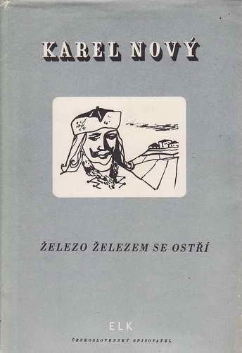 Železo železem se ostří / Karel Nový, 1949