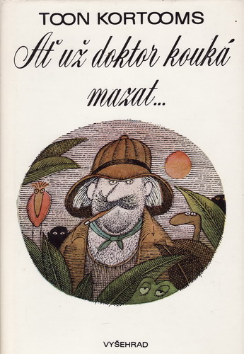 Ať už doktor kouká mazat... / Toon Kortooms, 1985, il.Adolf Born