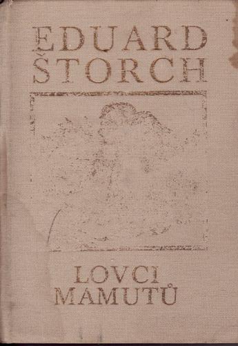 Lovci mamutů / Eduard Štorch, 1983 il. Zdeněk Burian
