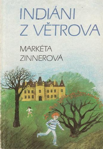Indiáni z Větrova / Markéta Zinnerová, 1981