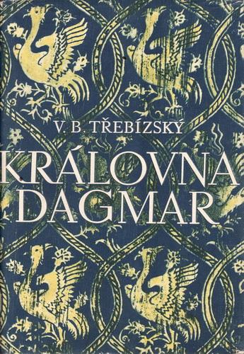 Královna Dagmar / Václav Beneš Třebízský, 1952