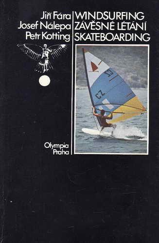 Windsurfing, závěsné létání, skateboarding / Fára, Nálepka, Kotting, 1983