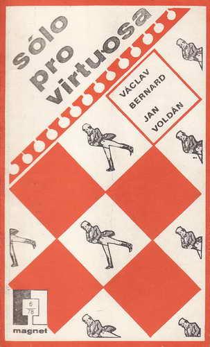 Sólo pro virtuosa / Václav Bernard, Jan Voldán, 1978