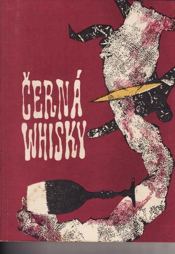 Černá whisky / Roderick Wilkinson, 1970