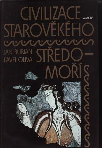 Civilizace starověkého středomoří / Jan Burian, Pavel Oliva, 1984