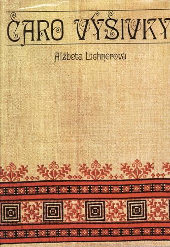 Čaro výšivky / Alžběta Lichnerová, 1976