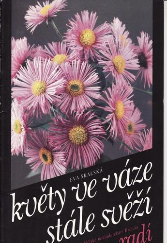 Květy ve váze stále svěží / Eva Skalská, 1992