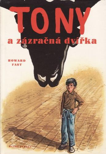 Tony a zázračná dvířka / Howard Fast, 1957