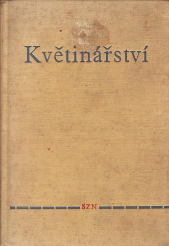 Květinářství / ing. Bohuslav Feix, učební text, 1963