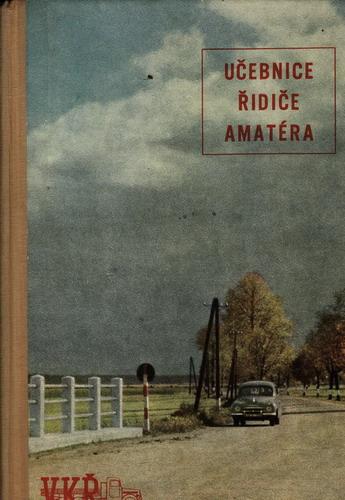 Učebnice řidiče amatéra, výcviková knižnice řidičů / kol. autorů, 1958