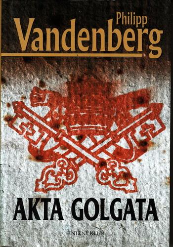 Akta Golgata / Philipp Vandenberg, 2005