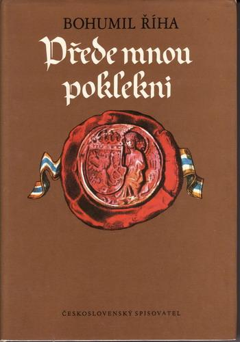 Přede mnou poklekni, první díl trilogie / Bohumil Říha, 1983