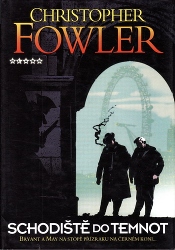 Schodiště do temnot / Christopher Fowler, 2008
