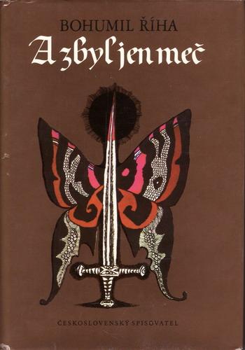 A zbyl jen meč, třetí díl trilogie / Bohumil Říha, 1983