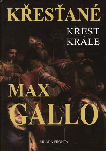 Křesťané, Křest krále / Max Gallo, 2008