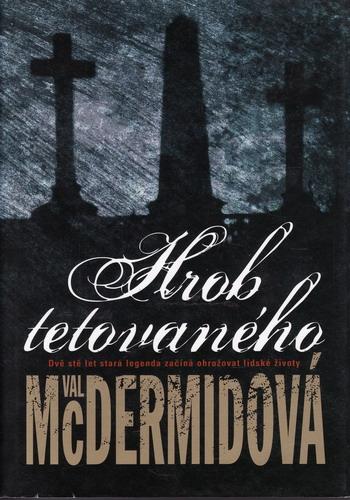 Hrob tetovaného / Val Mc Dermidová, 2007