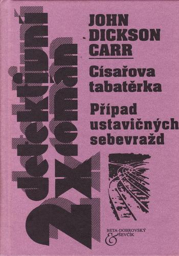 Císařova tabatěrka. Případ ustavičných sebevražd / John Dickson Carr, 2002