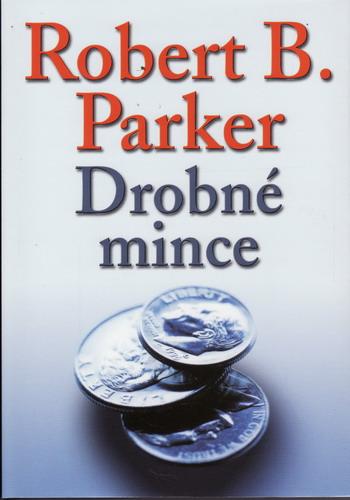 Drobné mince / Robert B. Parker, 2008