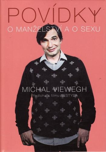 Povídky o manželství a sexu / Michal Viewegh, 2008