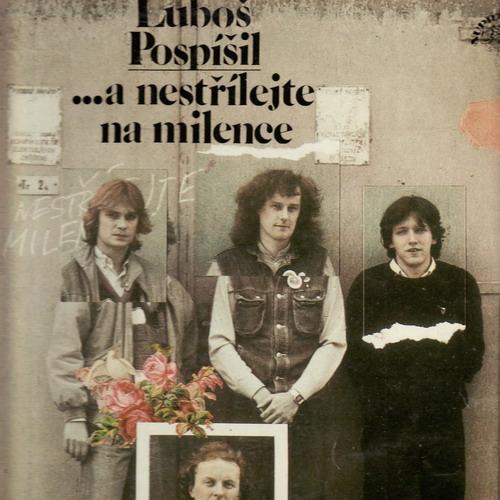 LP Luboš Pospíšil, ... a nestřílejte na milence, 1986