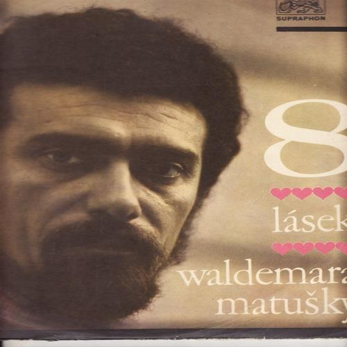 LP Waldemar Matuška, 8 lásek Waldemara Matušky, 1967