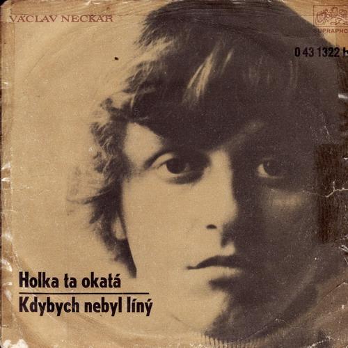 SP Václav Neckář, 1972 Holka ta okatá