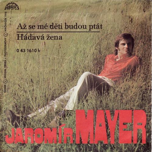 SP Jaromír Mayer, 1973 Až se mé děti budou ptát