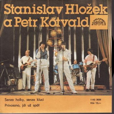 SP Stanislav Hložek, Petr Kotvald, 1985 Senza holky, senza kluci