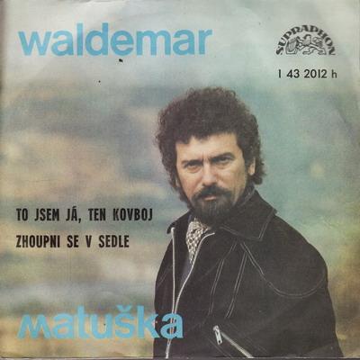 SP Waldemar Matuška, 1976 To jsem já, ten kovboj