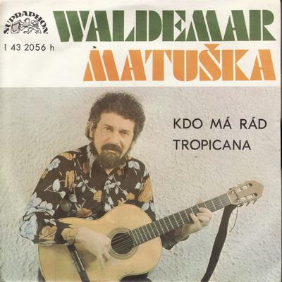 SP Waldemar Matuška, 1977 Kdo má rád