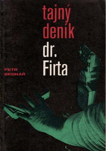 Tajný deník dr. Firta / Petr Bednář, 1977