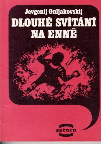 Dlouhé svítání na Enně / Jevgenij Guljakovskij, 1986