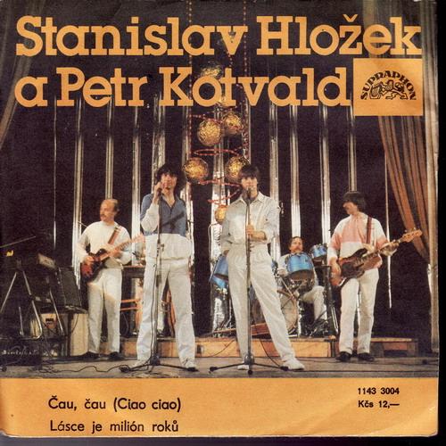 SP Stanislav Hložek, Petr Kotvald, 1985 Čau, čau