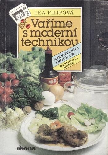 Vaříme s moderní technikou, Mikrovlná trouba, Fritovací hrnec / Lea Filipová, 91