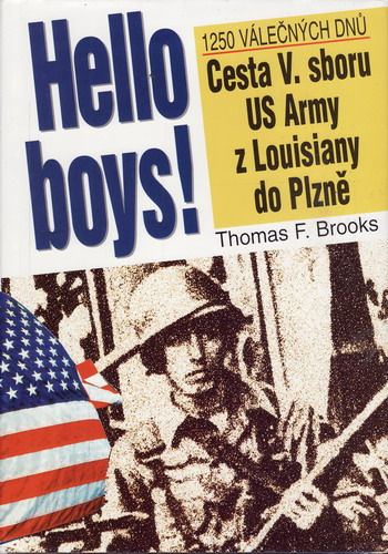 Hello boys! Cesta V. sboru US Army z Louisiany do Plzně / Thomas F. Brooks, 1996