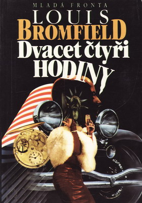 Dvacet čtyři hodiny / Louis Bromfield, 1992